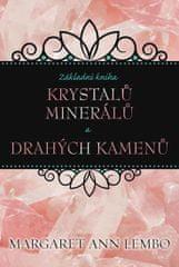 Lembo Margaret Ann: Základní kniha krystalů, minerálů a drahých kamenů