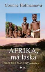 Hofmannová Corinne: Afrika, má láska