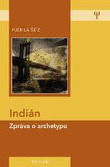 la Šé´z Pjér: Indián - Zpráva o archetypu