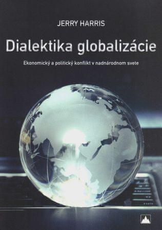 Harris Jerry: Dialektika globalizácie