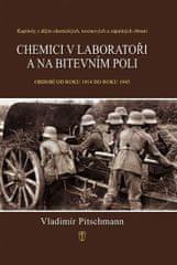 Pitschmann Vladimír: Chemici v laboratoři a na bitevním poli - Kapitoly z dějin chemických, toxinový