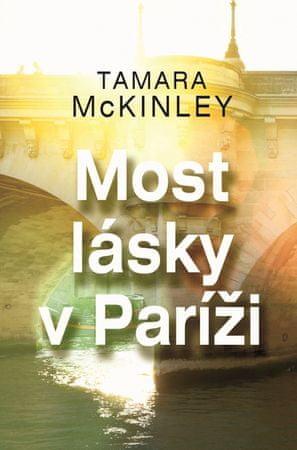McKinley Tamara: Most lásky v Paríži