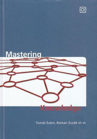 Šubrt Tomáš, Zuzák Roman: Mastering Knowledge