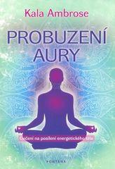 Ambrose Kala: Probuzení Aury - Cvičení na posílení energetického těla