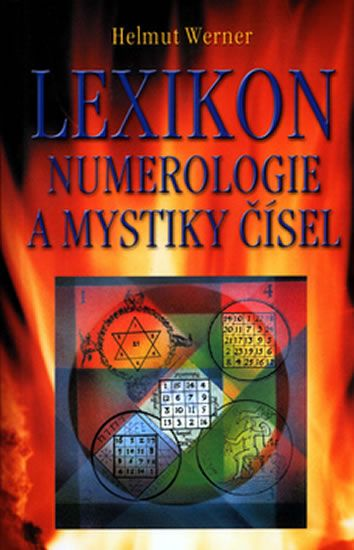 Werner Helmut: Lexikon numerologie a mystiky čísel