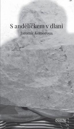 Komorous Jaromír: S andělíčkem v dlani