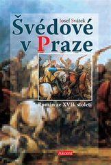 Svátek Josef: Švédové v Praze - Román ze XVII. století
