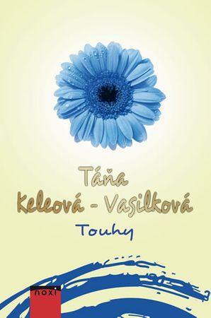 Keleová-Vasilková Táňa: Touhy