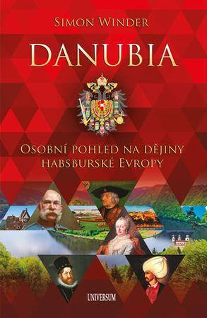 Winder Simon: Danubia - Osobní pohled na dějiny habsburské Evropy