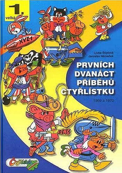 Štíplová Ljuba, Němeček Jaroslav,: Prvních dvanáct příběhů Čtyřlístku 1969-1970