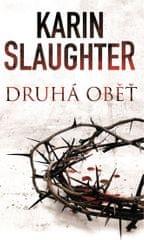 Slaughter Karin: Druhá oběť