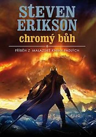 Erikson Steven: Malazská Kniha 10 - Chromý bůh