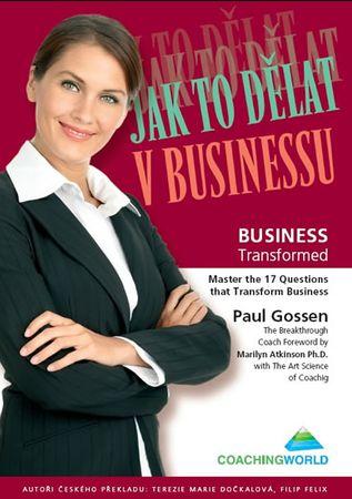 Gossen Paul: Jak to dělat v businessu