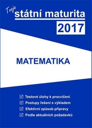 Tvoje státní maturita 2017 - Matematika
