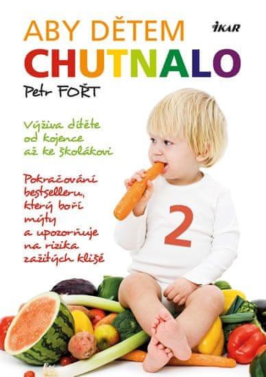 Fořt Petr: Aby dětem chutnalo 2