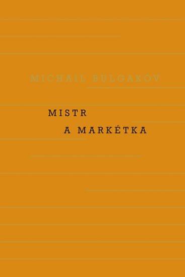 Bulgakov Michail Afanasjevič: Mistr a Markétka