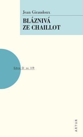 Giraudoux Jean: Bláznivá ze Chaillot