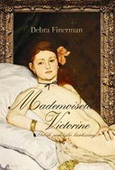 Finerman Debra: Mademoiselle Victorine