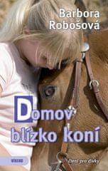 Robošová Barbora: Domov blízko koní