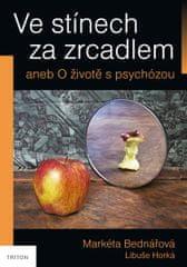 Bednářová Markéta: Ve stínech za zrcadlem aneb O životě s psychózou