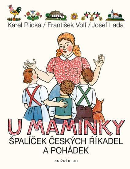 Plicka Karel, Volf František: U maminky - Špalíček českých říkadel a pohádek