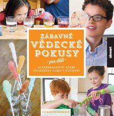 Heineckeová Liz Lee: Zábavné vědecké pokusy pro děti - 52 experimentů, které zvládnete doma v kuchyn