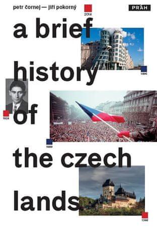 Čornej Petr, Pokorný Jiří,: Stručné dějiny českých zemí / A Brief History of the Czech Lands