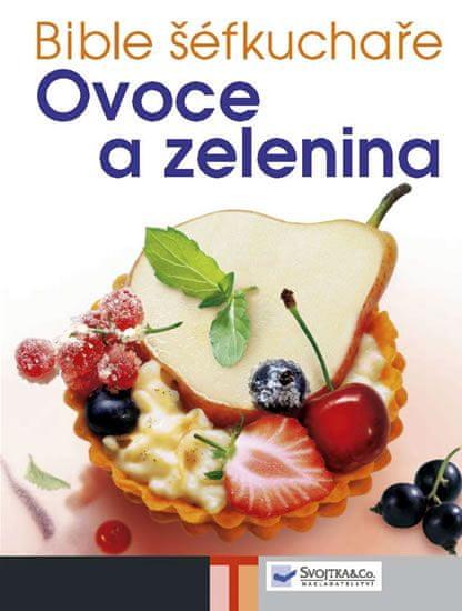 Bible šéfkuchaře - Ovoce a zelenina