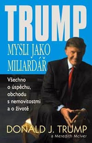 Trump Donald J.: Trump - Mysli jako miliardář