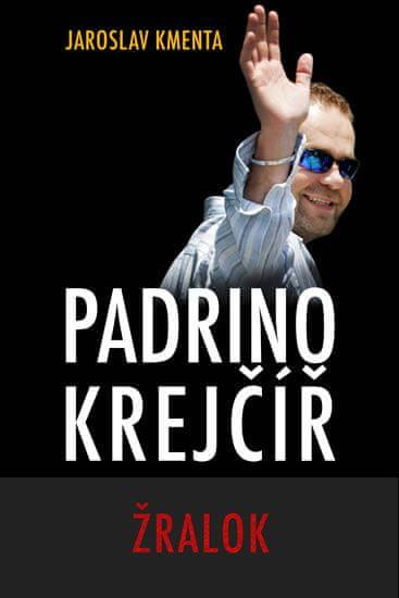 Kmenta Jaroslav: Padrino Krejčíř - Žralok