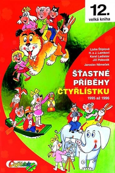 Němeček J., Poborák J., Lamkovi H. a J.,: Šťastné příběhy Čtyřlístku 1995 - 1996 (12. kniha)