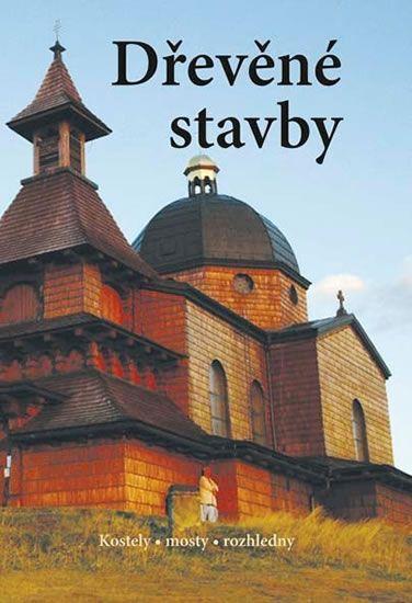 Hejátko a kolektiv Pavel Josefovič: Dřevěné stavby - Kostely • mosty • rozhledny