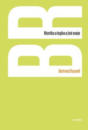 Russell Bertrand: Mystika a logika a jiné eseje