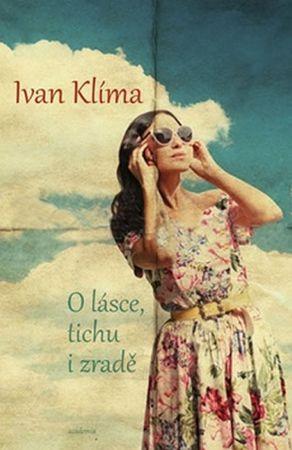 Klíma Ivan: O lásce, tichu i zradě