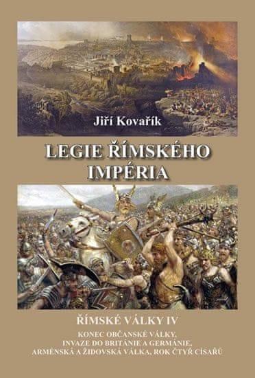 Kovařík Jiří: Legie římského impéria - Římské války IV