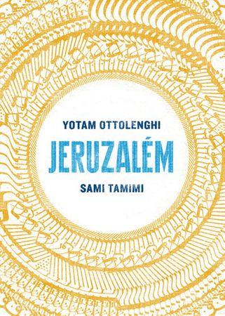 Ottolenghi Yotam, Tamimi Sami,: Jeruzalém - Kuchařka