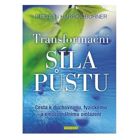 Buhner Stephen Harrod: Transformační síla půstu - Cesta k duchovnímu, fyzickému a emocionálnímu omla