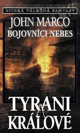 Marco John: Tyrani a králové 6 - Bojovníci nebes