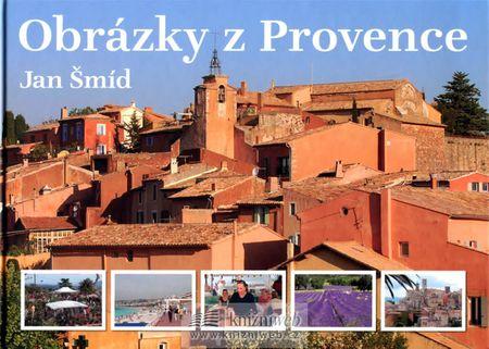 Šmíd Jan: Obrázky z Provence - 2. doplněné vydání