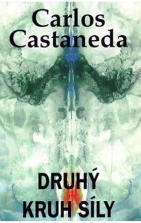 Castaneda Carlos: Druhý kruh síly