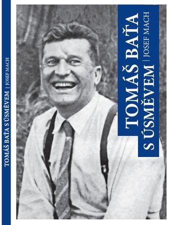 Mach Josef: Tomáš Baťa s úsměvem