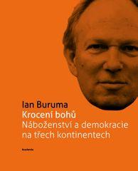 Buruma Ian: Krocení bohů Náboženství a demokracie na třech kontinentech (Edice 21. století)