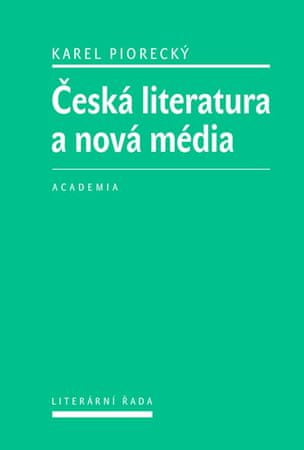 Piorecký Karel: Česká literatura a nová média