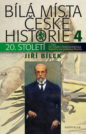 Bílek Jiří: Bílá místa české historie 4