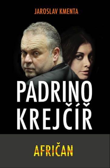 Kmenta Jaroslav: Padrino Krejčíř - Afričan