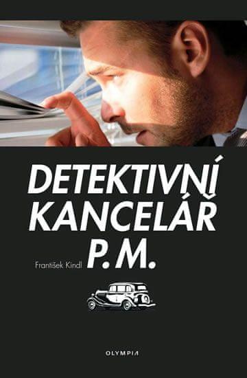 Kindl František: Detektivní kancelář P.M.