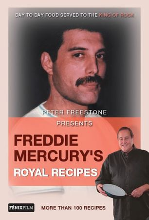 Freestone Peter: Freddie Mercury's Royal Recipes