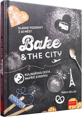 Müller Tobias: Bake & the City