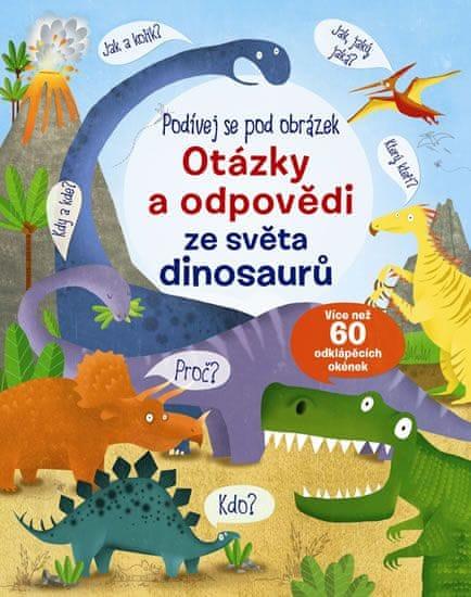 Podívej se pod obrázek - Otázky a odpovědi ze světa dinosaurů
