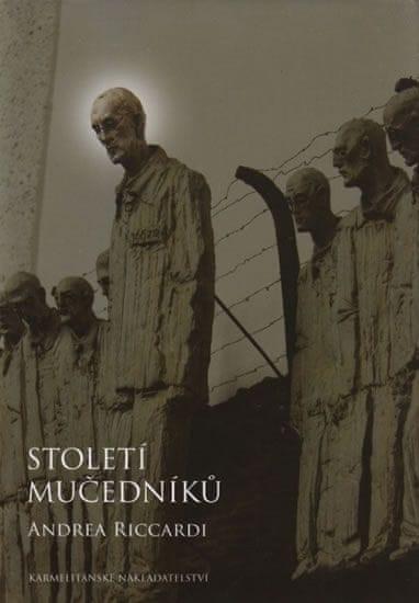 Riccardi Andrea: Století mučedníků